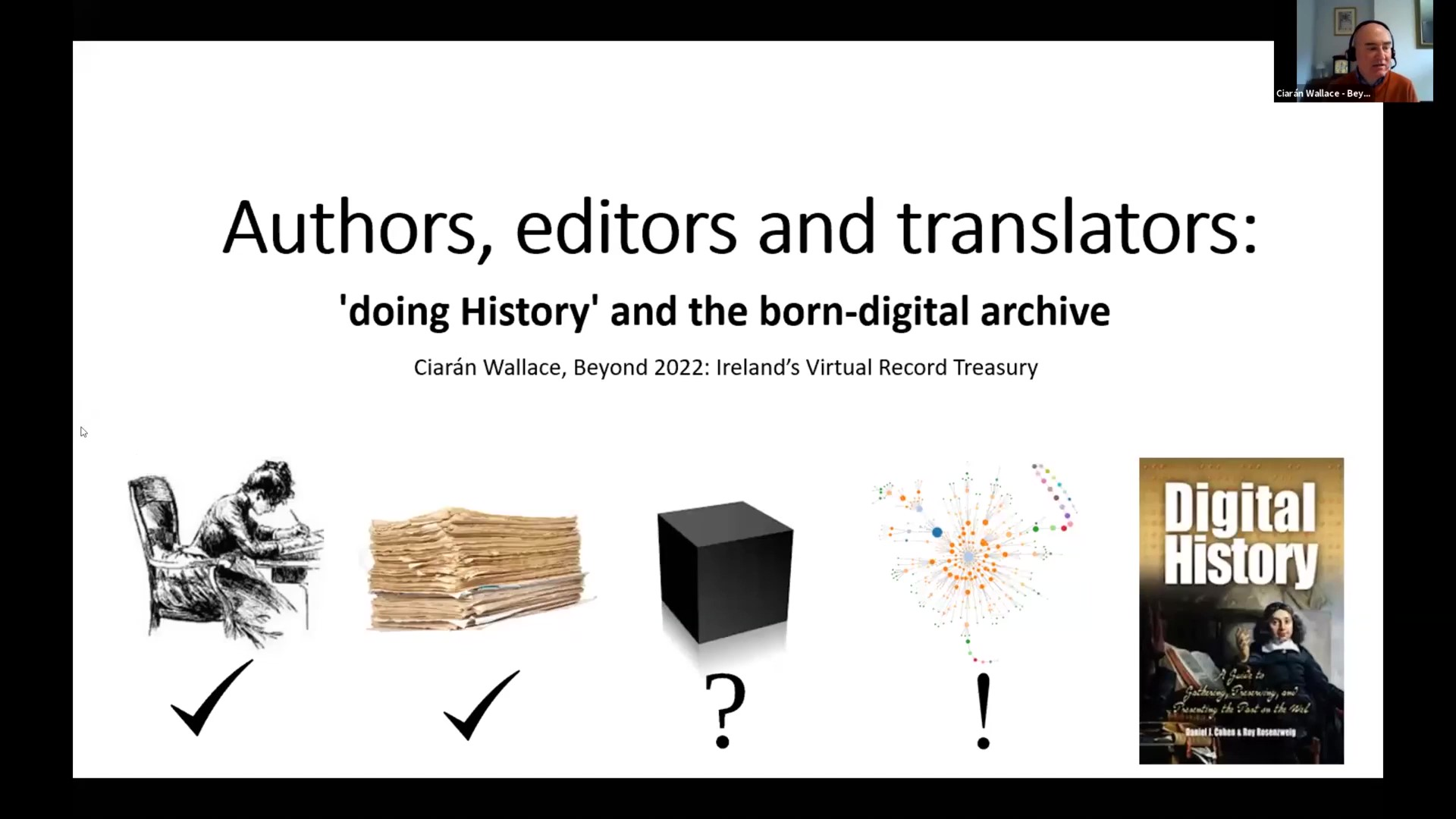 Workshop 1 – Ciarán Wallace – Authors and Authority: 'Doing History' in the Digital Archive