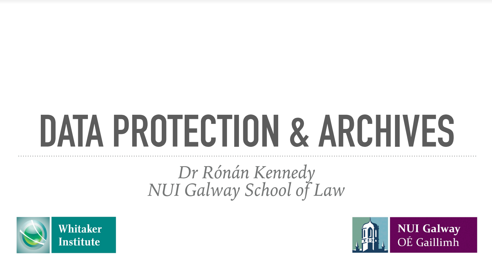 Workshop 1 – Rónán Kennedy – Data Protection and Archives