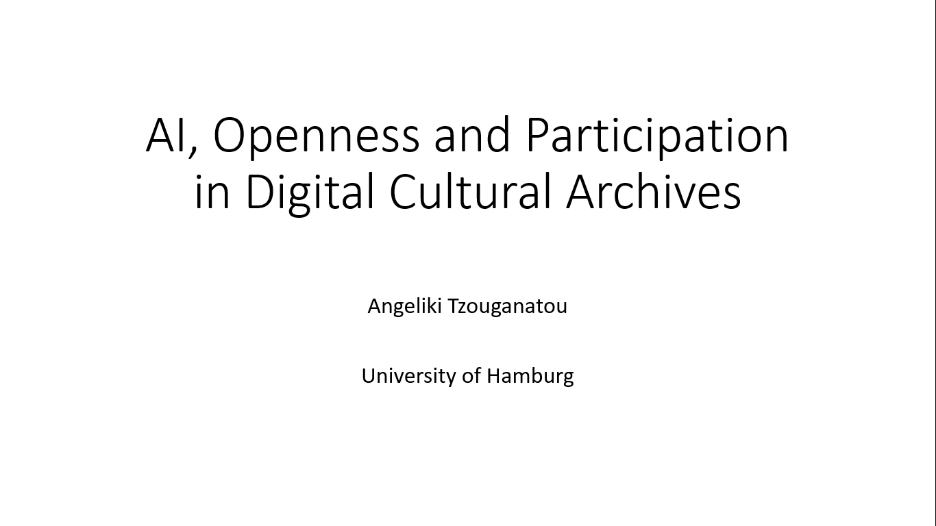 Workshop 3 – Angeliki Tzouganatou – AI, openness and participation in digital cultural archives