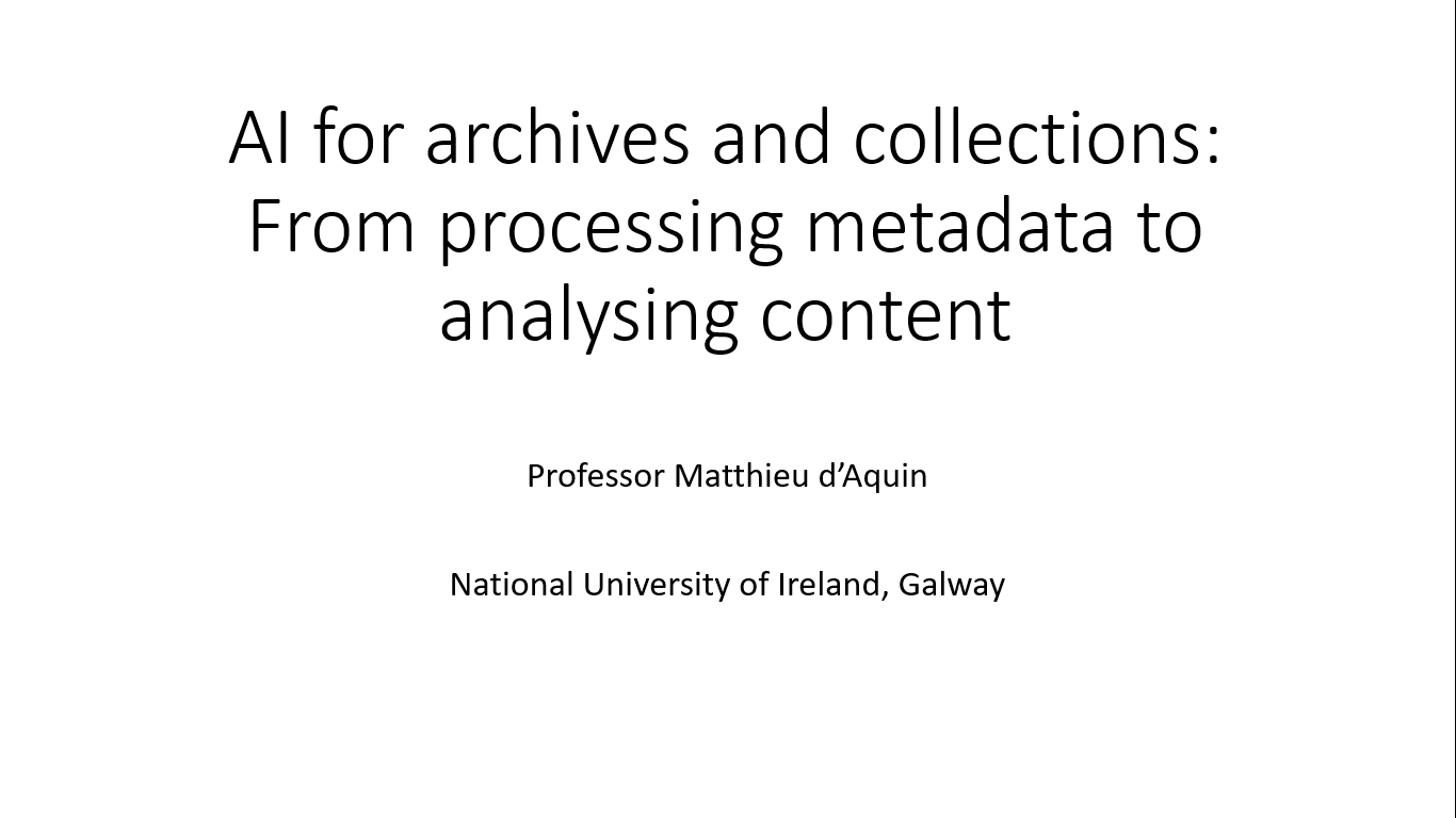Workshop 3 – Mathieu d'Aquin – AI for archive and collections