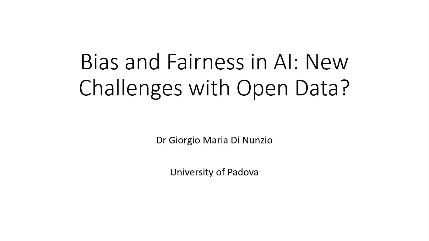 Workshop 3 – Giorgio Maria Di Nunzio – Bias and Fairness in AI: New Challenges with Open Data?