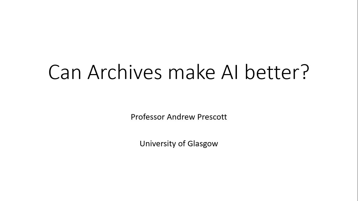 Workshop 3 – Andrew Prescott – Can Archives Make AI Better?